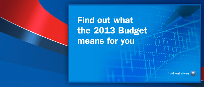 Find out what the 2013 Budget means for you